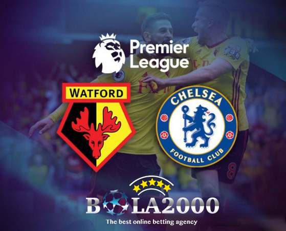 Prediksi Bola Terakurat Watford vs Chelsea 6 Februari 2018